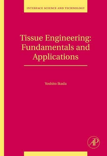 9780123705822: Tissue Engineering, Volume 8: Fundamentals and Applications (Interface Science and Technology)