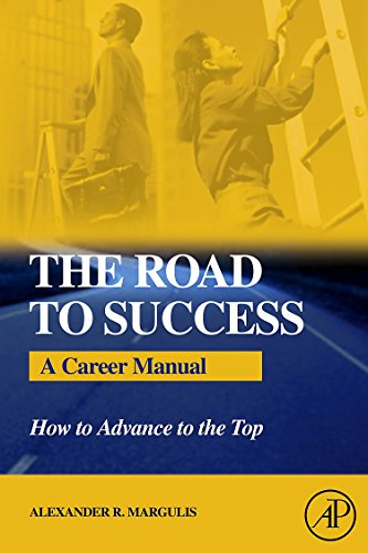 9780123705877: The Road to Success: A Career Manual - How to Advance to the Top