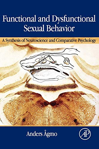 9780123705907: Functional and Dysfunctional Sexual Behavior: A Synthesis of Neuroscience and Comparative Psychology