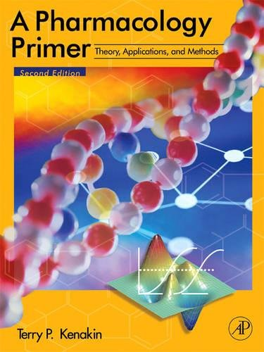 9780123705990: A Pharmacology Primer, Second Edition: Theory, Applications, and Methods