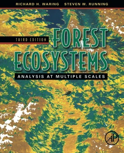 Forest Ecosystems, Third Edition: Analysis at Multiple: Richard H. Waring