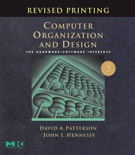 Computer Organization and Design: The Hardware/Software Interface. Third Edition, Revised (0123706068) by David A. Patterson; John L. Hennessy