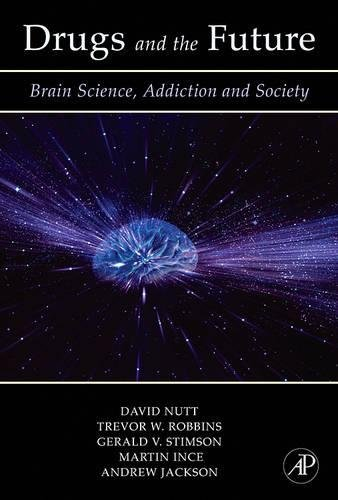9780123706249: Drugs and the Future: Brain Science, Addiction and Society