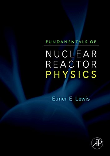 Fundamentals of Nuclear Reactor Physics (Hardback): Elmer E. Lewis