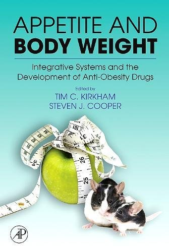 9780123706331: Appetite and Body Weight,: Integrative Systems and the Development of Anti-Obesity Drugs