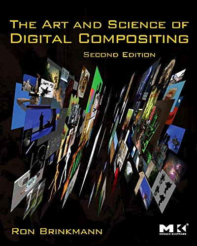 9780123706386: The Art and Science of Digital Compositing, Second Edition: Techniques for Visual Effects, Animation and Motion Graphics (The Morgan Kaufmann Series in Computer Graphics)