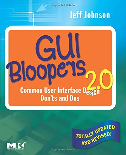 9780123706430: GUI Bloopers 2.0, Second Edition: Common User Interface Design Don'ts and Dos (Interactive Technologies)