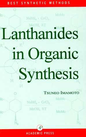 9780123707222: Lanthanides in Organic Chemistry (Best Synthetic Methods)