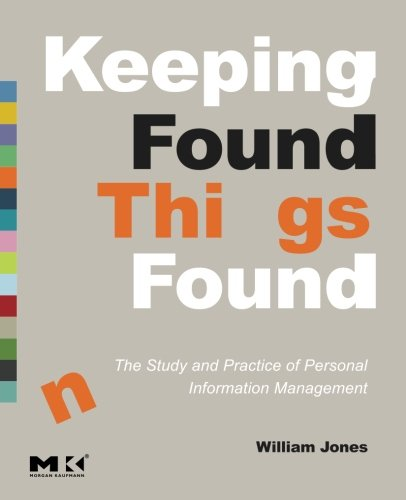 9780123708663: Keeping Found Things Found: The Study and Practice of Personal Information Management (Interactive Technologies)