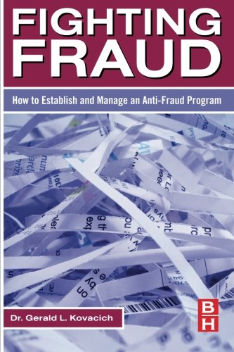 9780123708687: Fighting Fraud: How to Establish and Manage an Anti-Fraud Program