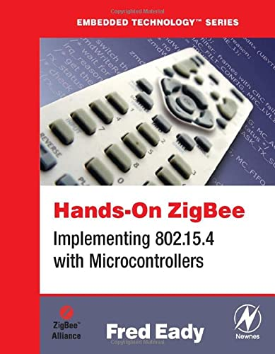 9780123708878: Hands-On ZigBee: Implementing 802.15.4 with Microcontrollers (Embedded Technology)
