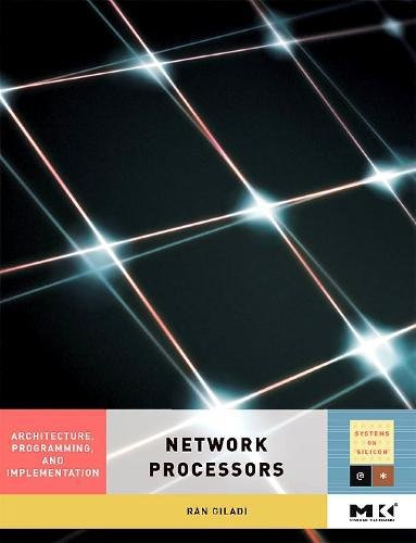 9780123708915: Network Processors: Architecture, Programming, and Implementation (Systems on Silicon)