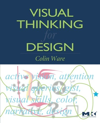 9780123708960: Visual Thinking: For Design (Morgan Kaufmann Series in Interactive Technologies)