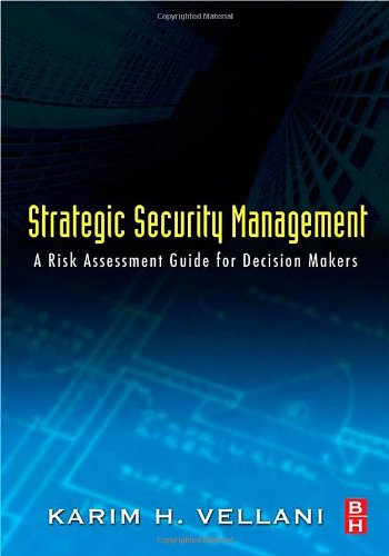 9780123708977: Strategic Security Management: A Risk Assessment Guide for Decision Makers
