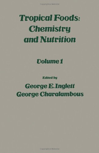 9780123709011: Tropical Foods: v. 1: Chemistry and Nutrition