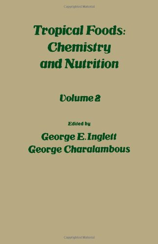 9780123709028: Tropical Foods: v. 2: Chemistry and Nutrition