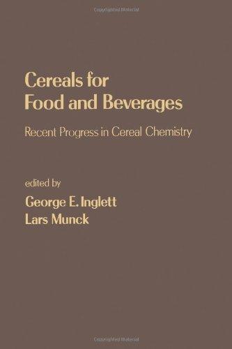 9780123709608: Cereals for Food and Beverages: Recent Progress in Cereal Chemistry