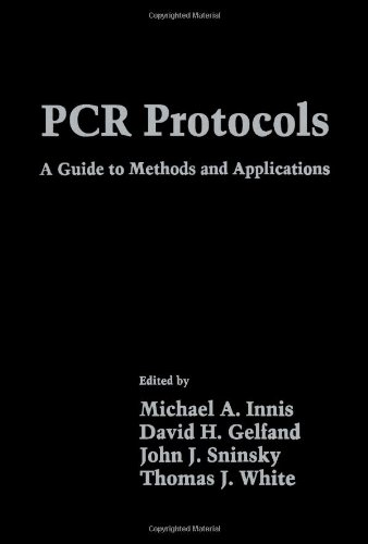 9780123721808: PCR Protocols: A Guide to Methods and Applications