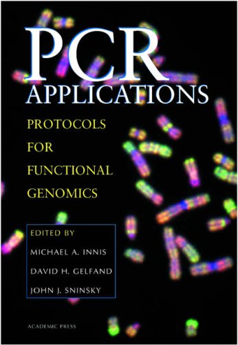 9780123721860: PCR Applications,: Protocols for Functional Genomics