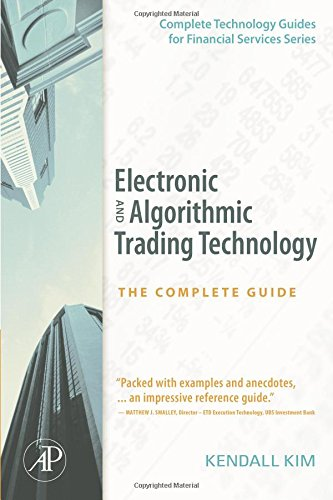 9780123724915: Electronic and Algorithmic Trading Technology: The Complete Guide (Complete Technology Guides for Financial Services)