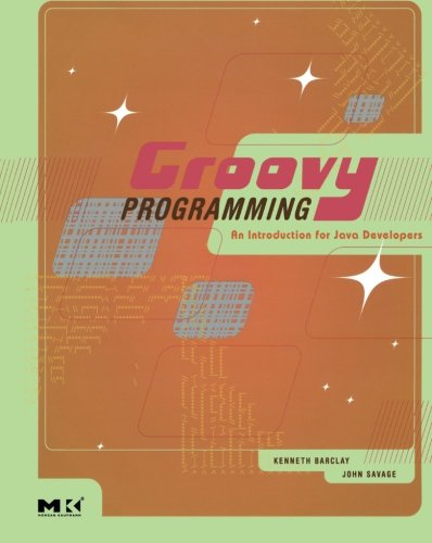 Groovy Programming: An Introduction for Java Developers