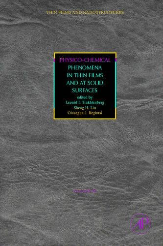 9780123725233: Physico-chemical Phenomena in Thin Films and at Solid Surfaces (Thin Films and Nanostructures)