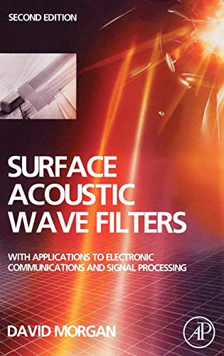 9780123725370: Surface Acoustic Wave Filters: With Applications to Electronic Communications and Signal Processing (Studies in Electrical and Electronic Engineering)
