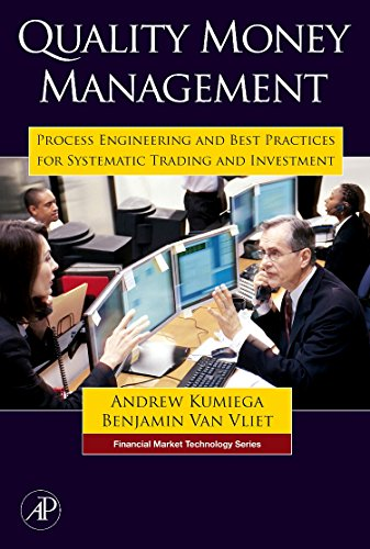 9780123725493: Quality Money Management: Process Engineering and Best Practices for Systematic Trading and Investment (Financial Market Technology)