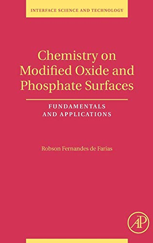 9780123725547: Chemistry on Modified Oxide and Phosphate Surfaces: Fundamentals and Applications, Volume 17 (Interface Science and Technology)