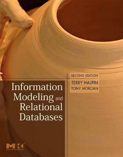 9780123735683: Information Modeling and Relational Databases: From Conceptual Analysis to Logical Design (The Morgan Kaufmann Series in Data Management Systems)