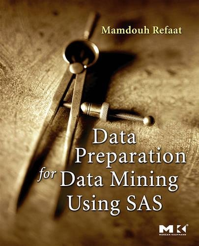 9780123735775: Data Preparation for Data Mining Using SAS (The Morgan Kaufmann Series in Data Management Systems)