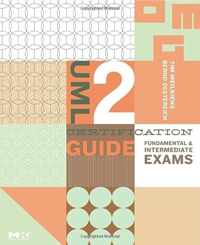 9780123735850: UML 2 Certification Guide: Fundamental & Intermediate Exams