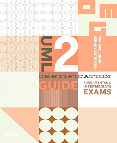 9780123735850: UML 2 Certification Guide: Fundamental and Intermediate Exams (The MK/OMG Press)