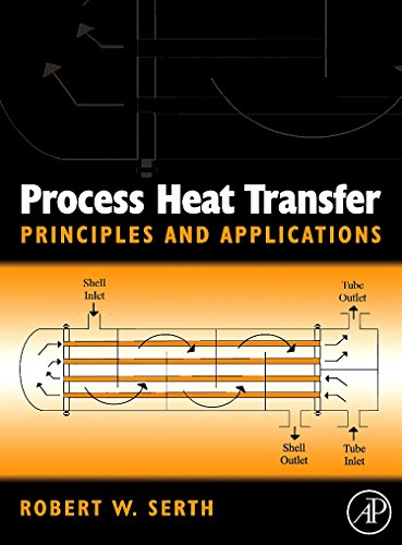 Process Heat Transfer: Principles, Applications and Rules: Serth, Robert W.,