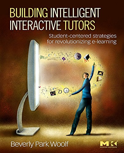 9780123735942: Building Intelligent Interactive Tutors: Student-centered strategies for revolutionizing e-learning