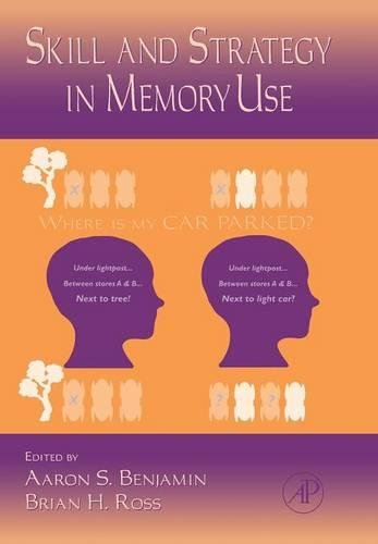 9780123736079: The Psychology of Learning and Motivation, Volume 48: Skill and Strategy in Memory Use (Psychology of Learning & Motivation)