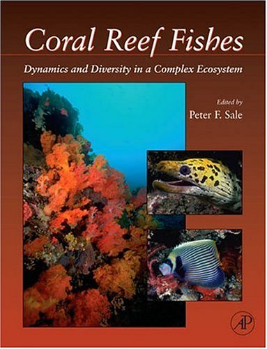 9780123736093: Coral Reef Fishes: Dynamics and Diversity in a Complex Ecosystem (Interface Science and Technology)