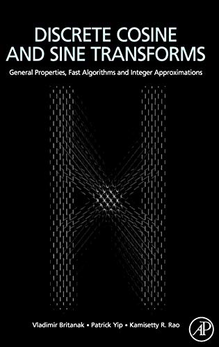 9780123736246: Discrete Cosine and Sine Transforms: General Properties, Fast Algorithms and Integer Approximations