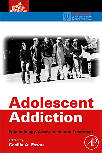 9780123736253: Adolescent Addiction: Epidemiology, Assessment, and Treatment (Practical Resources for the Mental Health Professional)