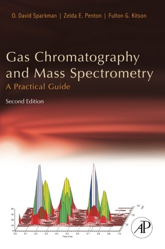 9780123736284: Gas Chromatography and Mass Spectrometry: A Practical Guide, Second Edition