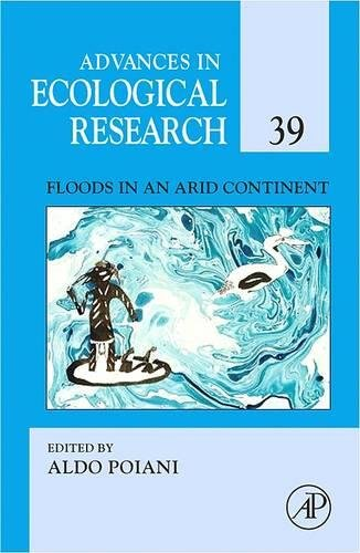 9780123736307: Floods in an Arid Continent, Volume 39 (Advances in Ecological Research)