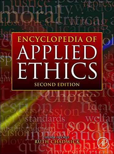 Encyclopedia of Applied Ethics, Four-Volume Set: Ruth F. Chadwick