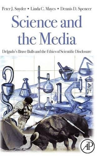 9780123736796: Science and the Media: Delgado's Brave Bulls and the Ethics of Scientific Disclosure