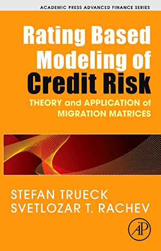 9780123736833: Rating Based Modeling of Credit Risk: Theory and Application of Migration Matrices (Academic Press Advanced Finance)