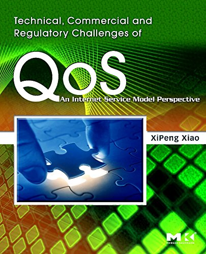 9780123736932: Technical, Commercial and Regulatory Challenges of QoS: An Internet Service Model Perspective (The Morgan Kaufmann Series in Networking)