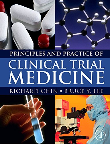 9780123736956: Principles and Practice of Clinical Trial Medicine