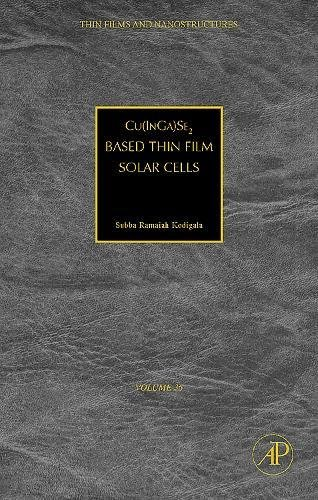 9780123736970: Cu(In1-xGax)Se2 Based Thin Film Solar Cells, Volume 35 (Thin Films and Nanostructures)