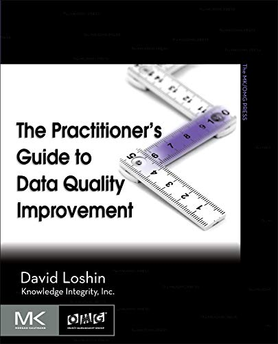 9780123737175: The Practitioner's Guide to Data Quality Improvement (The Morgan Kaufmann Series on Business Intelligence)