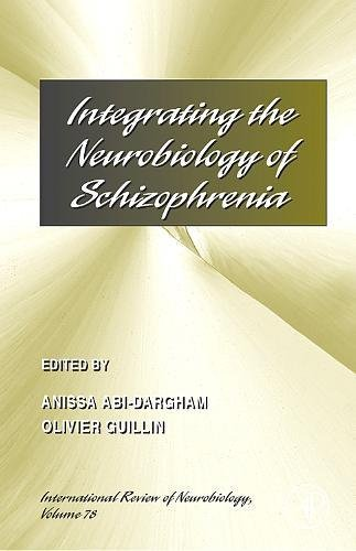 9780123737373: Integrating the Neurobiology of Schizophrenia, Volume 78 (International Review of Neurobiology)