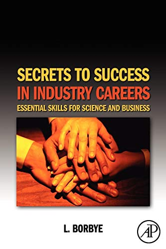 9780123738691: Secrets to Success in Industry Careers: Essential Skills for Science and Business